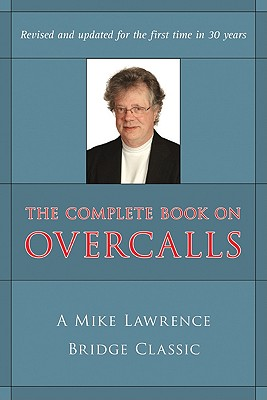 The Complete Book on Overcalls at Contract Bridge By Lawrence, Mike
